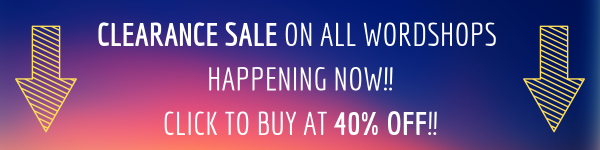 clearance sale on all wordshops happening now!! click to buy at 40% off!!